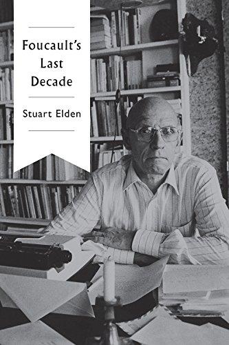9780745683928: Foucault's Last Decade