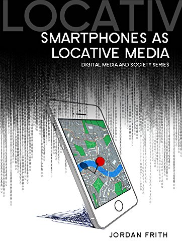 9780745685007: Smartphones as Locative Media (DMS - Digital Media and Society)
