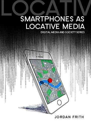 9780745685014: Smartphones as Locative Media (DMS - Digital Media and Society)