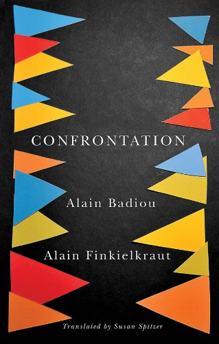 Confrontation: A Conversation with Aude Lancelin: Badiou, Alain and