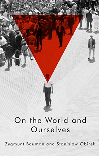 On the World and Ourselves: Zygmunt Bauman and