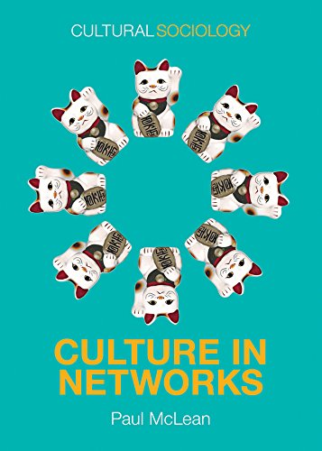9780745687162: Culture in Networks (Cultural Sociology)