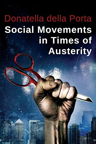 9780745688596: Social Movements in Times of Austerity: Bringing Capitalism Back into Protest Analysis