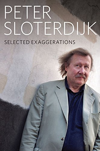 Selected Exaggerations: Conversations and Interviews 1993 - 2012: Sloterdijk, Peter