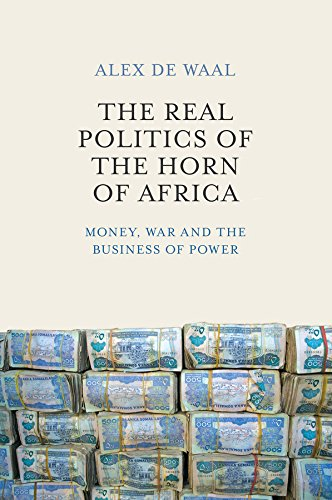 9780745695570: The Real Politics of the Horn of Africa: Money, War and the Business of Power