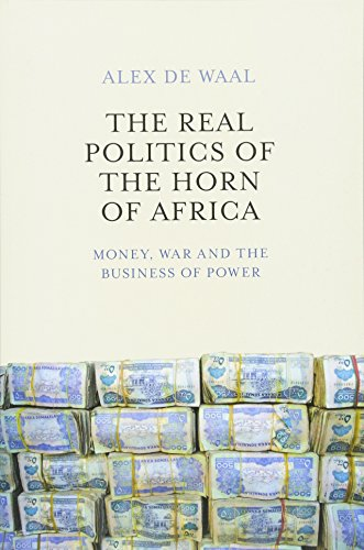 9780745695587: The Real Politics of the Horn of Africa: Money, War and the Business of Power