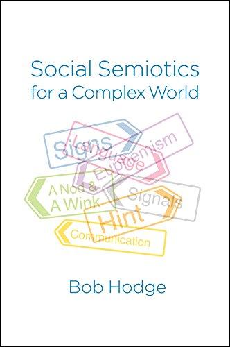 Social Semiotics for a Complex World (Paperback): Bob Hodge