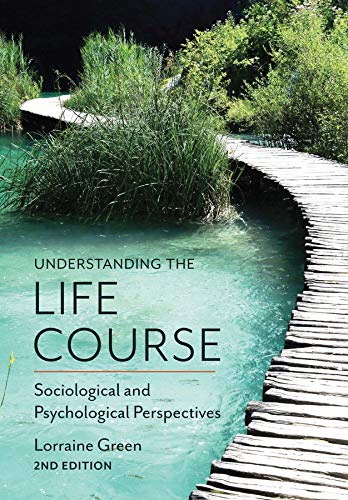 9780745697932: Understanding the Life Course: Sociological and Psychological Perspectives