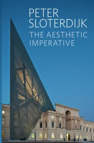 The Aesthetic Imperative: Writings on Art Format: Peter Sloterdijk (