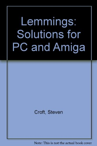 Lemmings: Solutions for PC and Amiga (074570249X) by Steven Croft; Antony Lyell