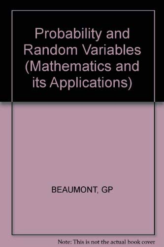 Probability and Random Variables: Beaumont, G. P.