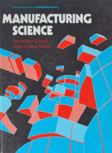 9780745800592: Manufacturing Science (Ellis Horwood series in mechanical engineering)