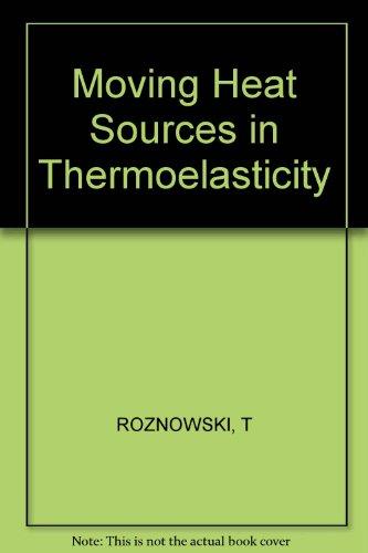 9780745801605: Moving Heat Sources in Thermoelasticity (Ellis Horwood series in mechanical engineering)