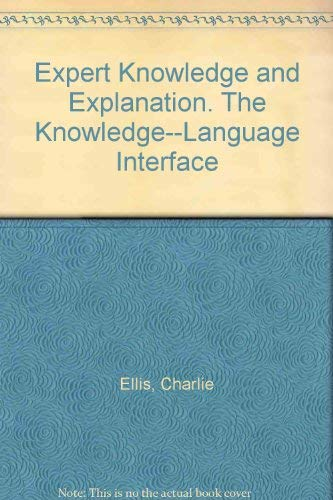 9780745801667: Expert Knowledge and Explanation. The Knowledge--Language Interface