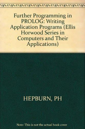 Hepburn: Further Programming in Prolog - Writing Application Programs (Cloth): Hepburn, Philip ...