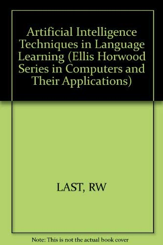 9780745801773: Artificial Intelligence Techniques in Language Learning (Ellis Horwood Series in Computers and Their Applications)