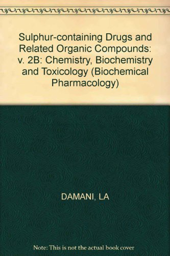 9780745802183: Sulphur-containing Drugs and Related Organic Compounds: v. 2B: Chemistry, Biochemistry and Toxicology (Biochemical Pharmacology)