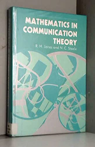 Mathematics in Communication Theory (Ellis Horwood Series in Mathematics and Its Applications)