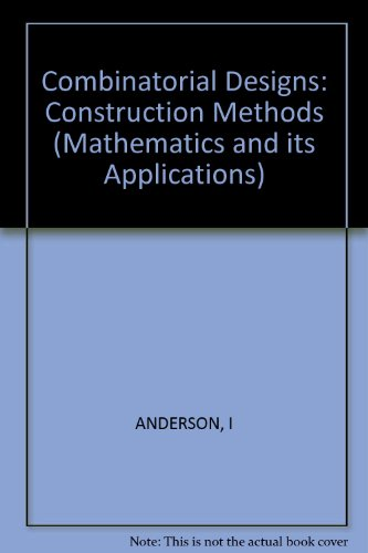 9780745803494: Combinatorial Designs: Construction Methods (Mathematics and its Applications)