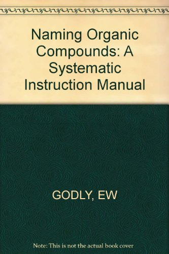 9780745803593: Naming Organic Compounds: A Systematic Instruction Manual (Ellis Horwood series in chemical information science)