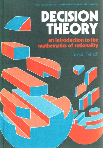 9780745804323: Decision Theory: An Introduction to the Mathematics of Rationality (Mathematics and Its Applications)