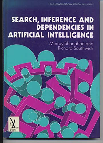 9780745804880: Search, Inference and Dependencies in Artificial Intelligence (Ellis Horwood series in artificial intelligence)