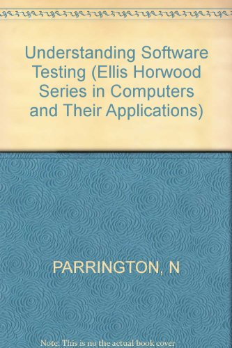 9780745805337: Understanding Software Testing (Ellis Horwood Series in Computers and Their Applications)