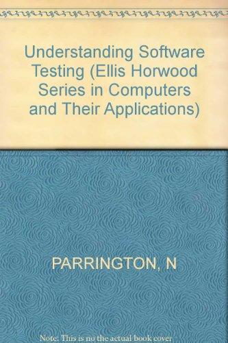 9780745805337: Understanding Software Testing (Ellis Horwood Series in Computers and Their Applications)