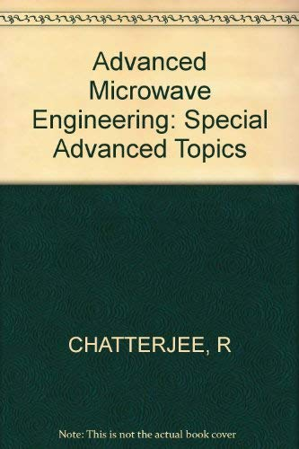 9780745805665: Chatterjee: Advanced Microwave Engineering - Special Advanced Topics