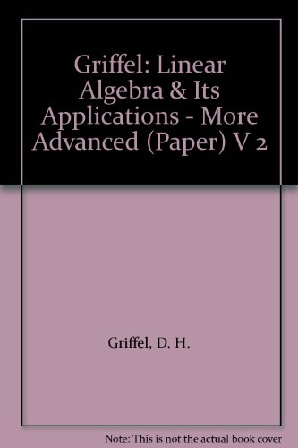 9780745805825: Griffel: Linear Algebra & Its Applications - More Advanced (Paper) V 2