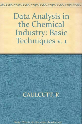 9780745807270: Data Analysis in the Chemical Industry: Basic Techniques v. 1