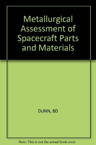 9780745807621: Dunn: ?metallurgical? Assessment Of Spacecraft Par Ts &materials