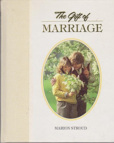 "The Gift of Marriage (The ""Gift"" Series) (9780745912264) by Marion Stroud"