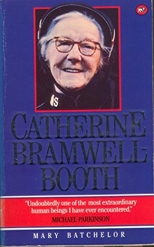 Catherine Bramwell-Booth: Batchelor, Mary