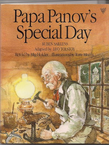 Papa Panov's Special Day: Ruben Saillens ; Adapted by Leo Tolstoy: Holder, Mig; Saillens, ...