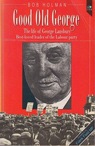 9780745915746: Good Old George: The Life of George Lansbury