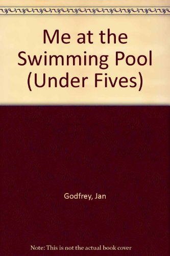 Me at the Swimming Pool (Under Fives): Godfrey, Jan