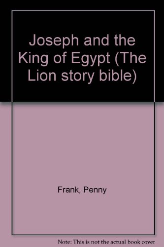 9780745917535: Joseph and the King of Egypt (The Lion Story Bible)