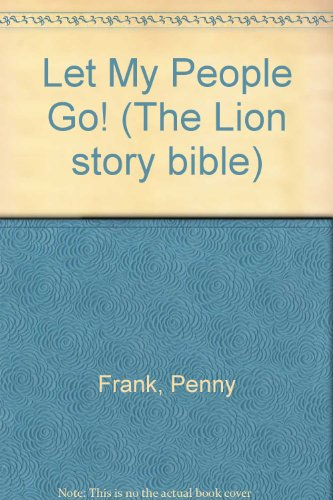 9780745917559: Let My People Go! (The Lion Story Bible)