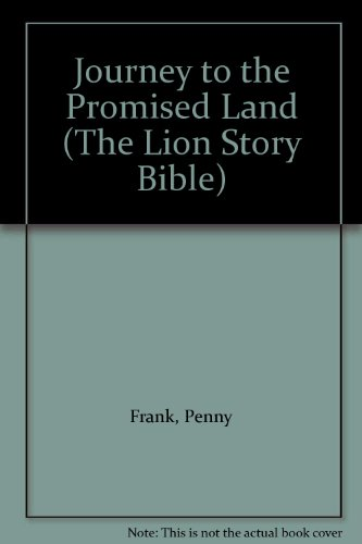 9780745917566: Journey to the Promised Land (The Lion Story Bible)