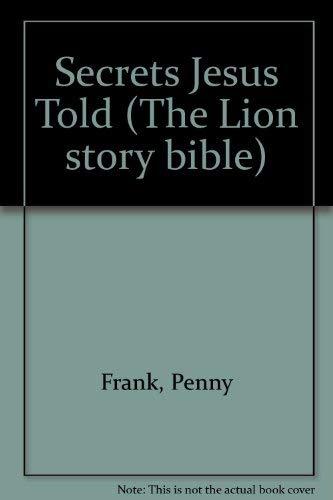 9780745917825: Secrets Jesus Told (The Lion story bible)