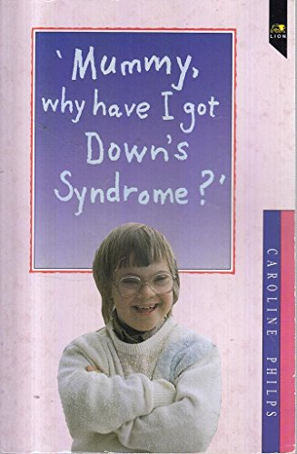 9780745919218: Mummy, Why Have I Got Down's Syndrome (Lion Paperback)
