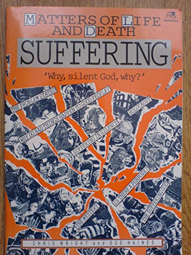 Suffering (Matters of Life & Death) (074592056X) by Sue Haines; Chris Wright