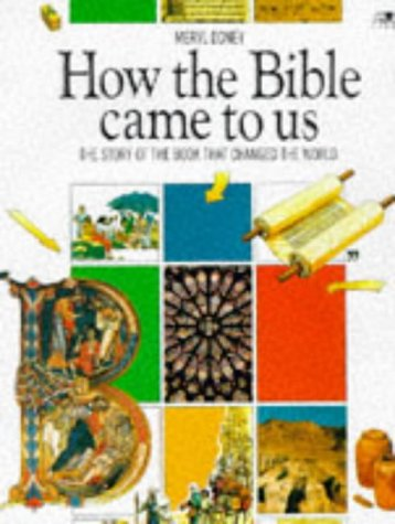 9780745920986: How the Bible Came to Us: The Story of the Book That Changed the World (Lion Factfinders S)