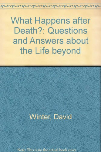 What Happens after Death?: Questions and Answers: Winter, David