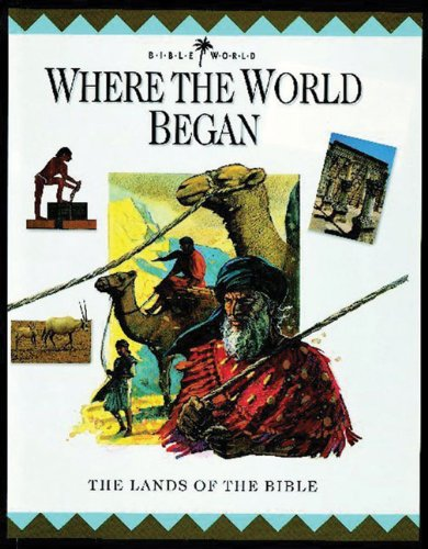 Where the World Began: The Lands of the Bible (Bible World) (0745921779) by John W. Drane; Margaret Embry; Alan Millard; Nigel Hepper
