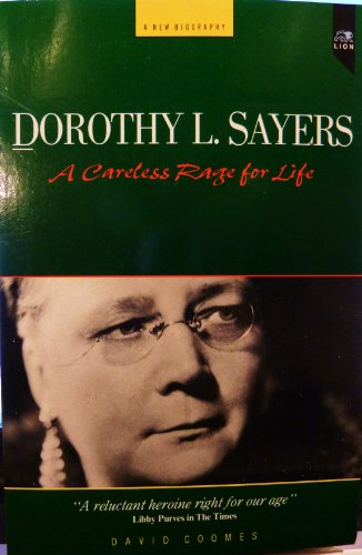 DOROTHY L.SAYERS: A CARELESS RAGE FOR LIFE: DAVID COOMES