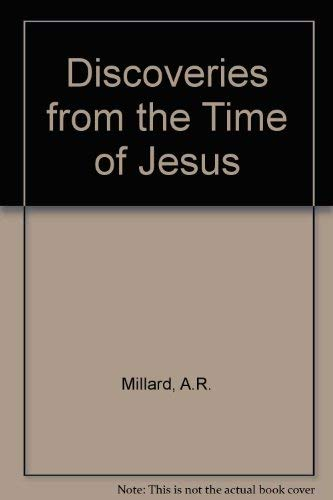 Discoveries from the Time of Jesus: Millard, A.R.