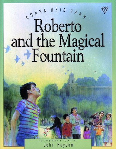 Roberto and the Magic Fountain (Picture Storybooks): Vann, Donna; Reid