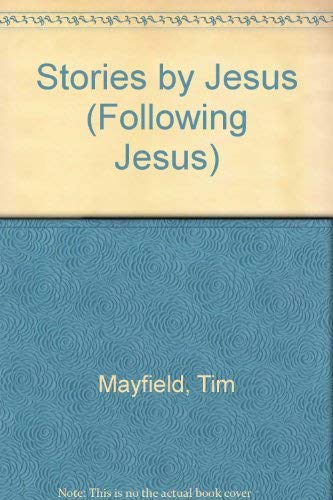 Stories by Jesus (Following Jesus): Mayfield, Tim and